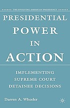 Presidential power in action : implementing Supreme Court detainee decisions