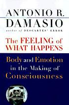 The feeling of what happens : body and emotion in the making of consciousness