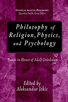 Philosophy of religion, physics, and psychology : essays in honor of Adolf Grünbaum