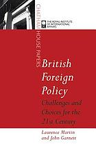 British foreign policy : challenges and choices for the twenty-first century
