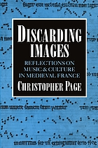 Discarding images : reflections on music and culture in medieval France