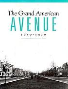 The Grand American avenue, 1850-1920