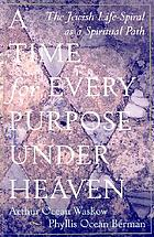 A time for every purpose under heaven : the Jewish life-spiral as a spiritual path