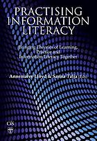 Practising information literacy : bringing theories of learning, practice and information literacy together
