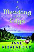 A mending at the edge : a novel