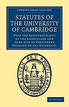 Statutes of the University of Cambridge : with the interpretations of the Chancellor and some acts of Parliament relating to the University