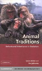 Animal traditions behavioural inheritance in evolution