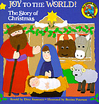 Joy to the world! : the story of the first Christmas
