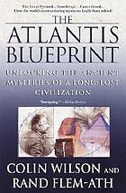 The Atlantis blueprint : unlocking the ancient mysteries of a long-lost civilization