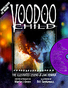 Voodoo child : the illustrated legend of Jimi Hendrix