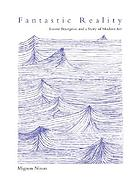 Fantastic reality : Louise Bourgeois and a story of modern art