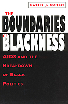 The boundaries of blackness : AIDS and the breakdown of Black politics
