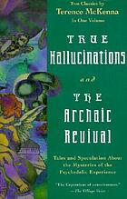True hallucinations ; and, the archaic revival