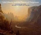 Life, liberty, and the pursuit of happiness : American art from the Yale University art gallery
