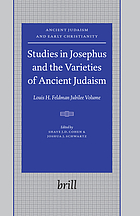 Studies in Josephus and the varieties of ancient Judaism : Louis H. Feldman jubilee volume