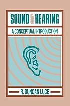 Sound & hearing : a conceptual introduction