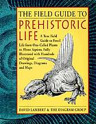 The field guide to prehistoric life