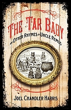 The tar-baby : and other rhymes of Uncle Remus