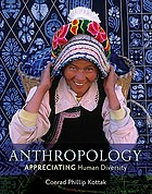 Anthropology : appreciating human diversity