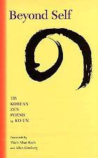 Beyond self : 108 Korean Zen poems