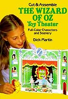 Cut & assemble the Wizard of Oz toy theater : full-color characters and scenery