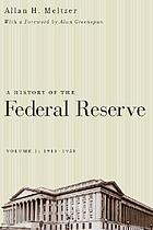 A history of the Federal Reserve Vol. 1, 1913-1951