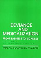 Deviance and medicalization : from badness to sickness