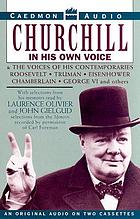 Churchill in his own voice and the voices of his contemporaries