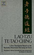 Lao-tzu : Te-tao ching : a new translation based on the recently discovered Ma-wang-tui texts