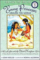 Lydia and the island kingdom : a story based on the real life of Princess Liliuokalani of Hawaii
