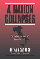 A nation collapses : the Italian surrender of September 1943