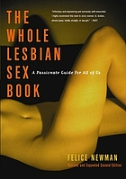 The whole lesbian sex book : a passionate guide for all of us