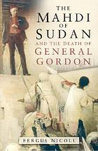 The Mahdi of Sudan and the death of General Gordon