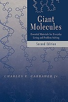 Giant molecules : essential materials for everyday living and problem solving