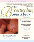 The breastfeeding sourcebook : everything you need to know