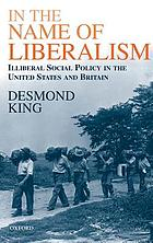 In the name of liberalism : illiberal social policy in the USA and Britain