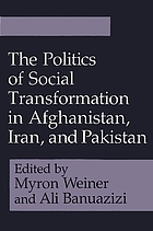 The Politics of social transformation in Afghanistan, Iran, and Pakistan