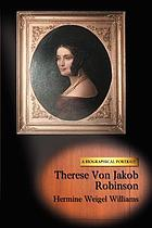 Therese von Jakob Robinson : a biographical portrait