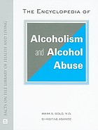 The encyclopedia of alcoholism and alcohol abuse