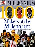 1000 makers of the millennium