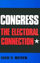 Congress : the electoral connection