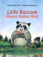 Little raccoon always knows best