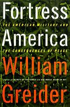 Fortress America : the American military and the consequences of peace