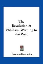The revolution of nihilism : warning to the West
