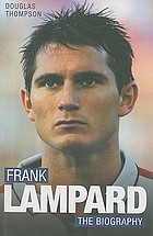 Frank Lampard : the biography