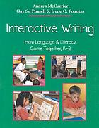 Interactive writing : how language and literacy come together, K-2