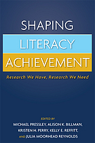 Shaping literacy achievement : research we have, research we need