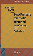 Low-pressure synthetic diamond : manufacturing and applications ; with 26 tables