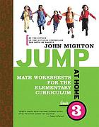 JUMP at home-- grade 3 : math worksheets for the elementary curriculum