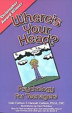 Where's your head? : Psychology for teenagers